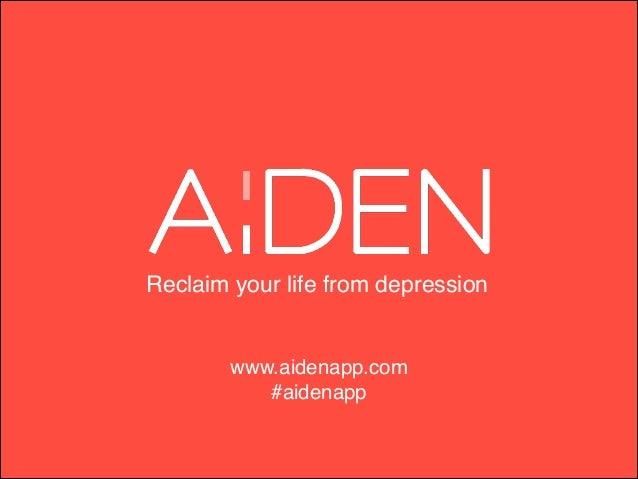 Reclaim your life from depression  www.aidenapp.com #aidenapp