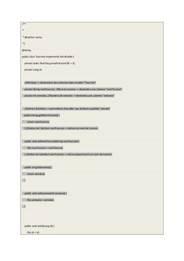 /** * * @author sonny */ @Entity public class Tournois implements Serializable { private static final long serialVersionUI...