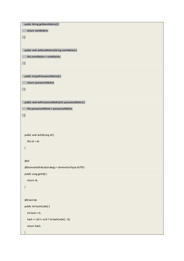 public String getNomMaitre() { return nomMaitre; } public void setNomMaitre(String nomMaitre) { this.nomMaitre = nomMaitre...