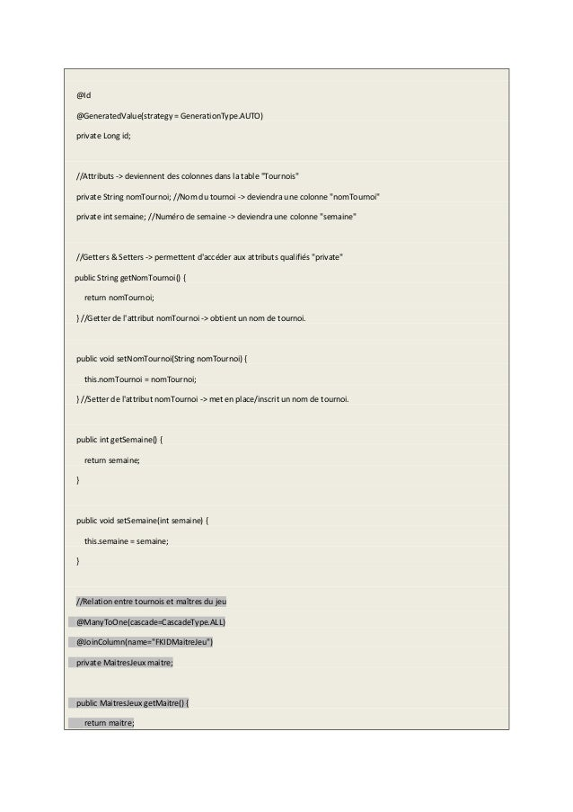 @Id @GeneratedValue(strategy = GenerationType.AUTO) private Long id; //Attributs -> deviennent des colonnes dans la table ...