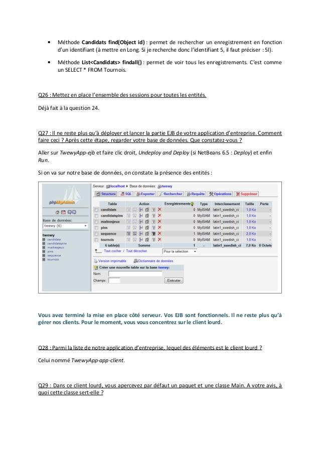 • Méthode Candidats find(Object id) : permet de rechercher un enregistrement en fonction d'un identifiant (à mettre en Lon...
