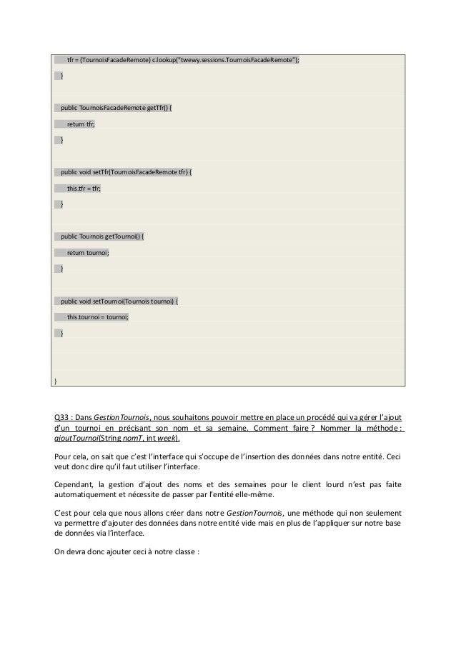 """tfr = (TournoisFacadeRemote) c.lookup(""""twewy.sessions.TournoisFacadeRemote""""); } public TournoisFacadeRemote getTfr() { ret..."""