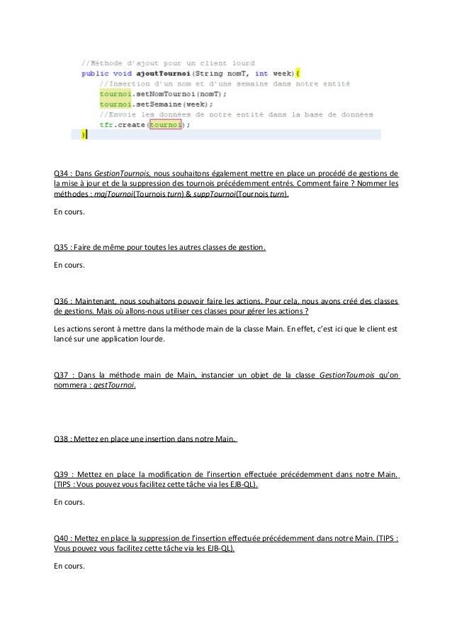 Q34 : Dans GestionTournois, nous souhaitons également mettre en place un procédé de gestions de la mise à jour et de la su...