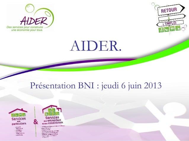AIDER.Présentation BNI : jeudi 6 juin 2013