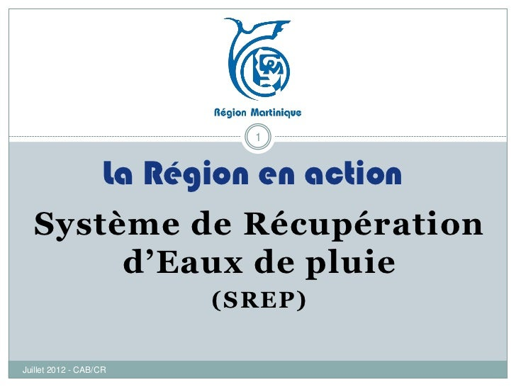 1                    La Région en action  Système de Récupération       d'Eaux de pluie                          (SREP)Jui...