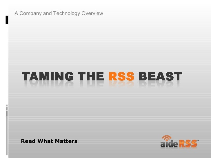 <ul><li>A Company and Technology Overview </li></ul>Read What Matters