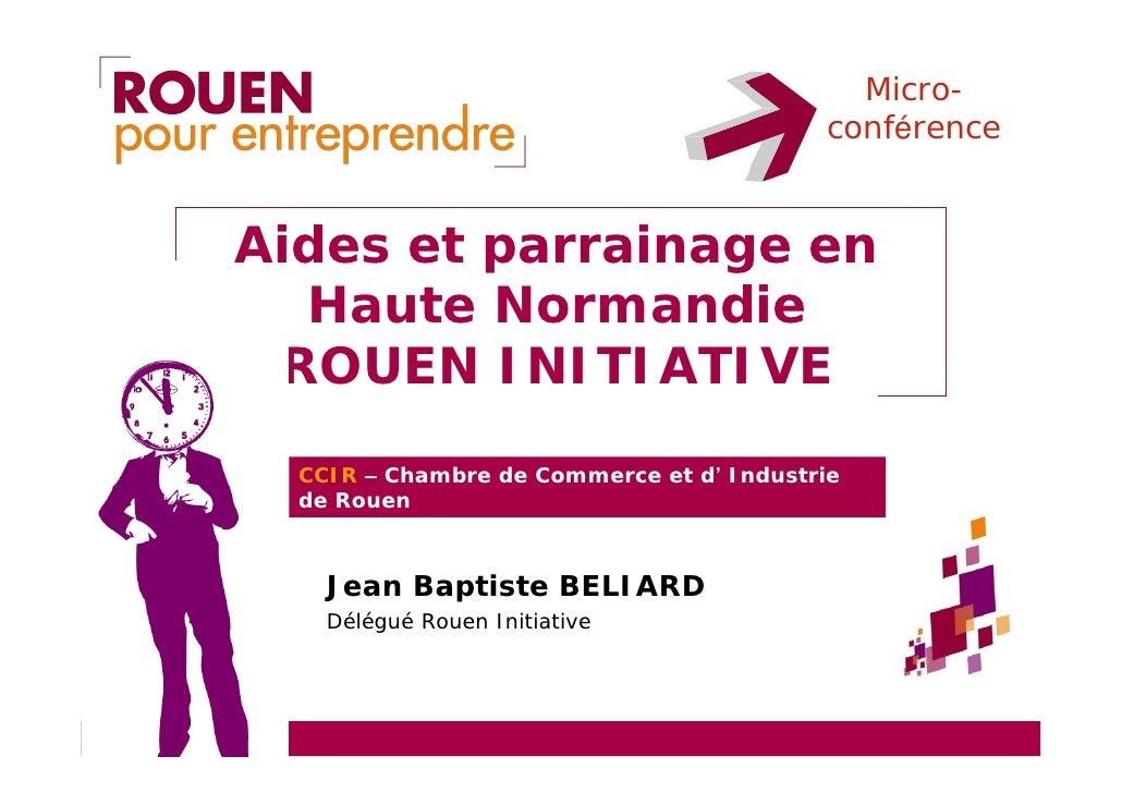 Micro-                                           conférence   Aides et parrainage en   Haute Normandie  ROUEN INITIATIVE  ...