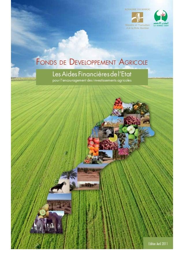 Fonds de Developpement Agricole Edition Avril 2011 LesAidesFinancièresdel'Etat pour l'encouragement des investissements ag...