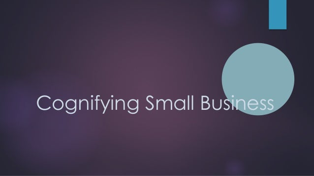 Cognifying Small Business