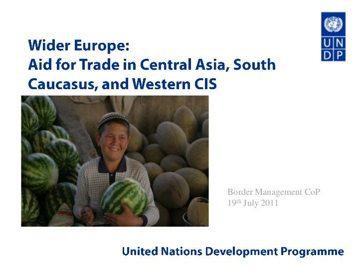 Wider Europe:<br />Aid for Trade in Central Asia, South Caucasus, and Western CIS<br />Border Management CoP<br />19th Jul...