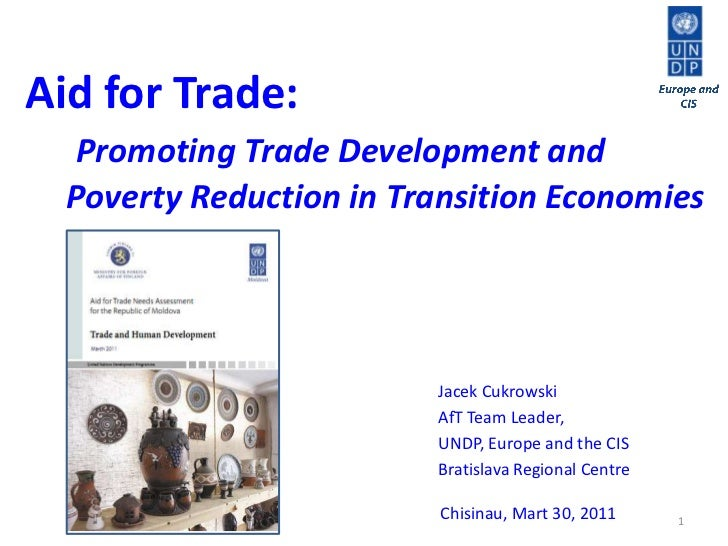 1<br />Europe and CIS<br />Aid for Trade: <br />Promoting Trade Development and    <br />     Poverty Reduction in Transit...
