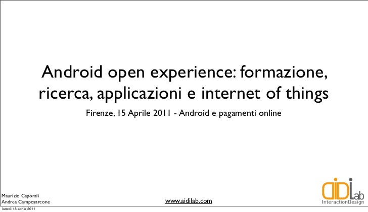 Android open experience: formazione,                        ricerca, applicazioni e internet of things                    ...