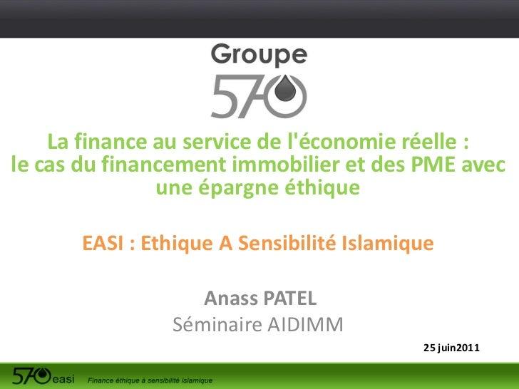 La finance au service de léconomie réelle :le cas du financement immobilier et des PME avec               une épargne éthi...