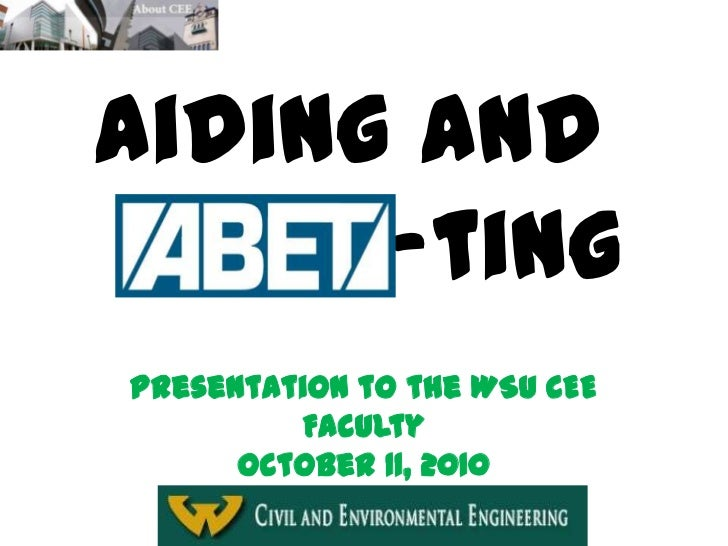 Aiding and      -tingPresentation to the WSU CEE         Faculty      October 11, 2010