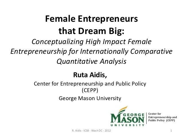 Female Entrepreneurs            that Dream Big:      Conceptualizing High Impact FemaleEntrepreneurship for Internationall...