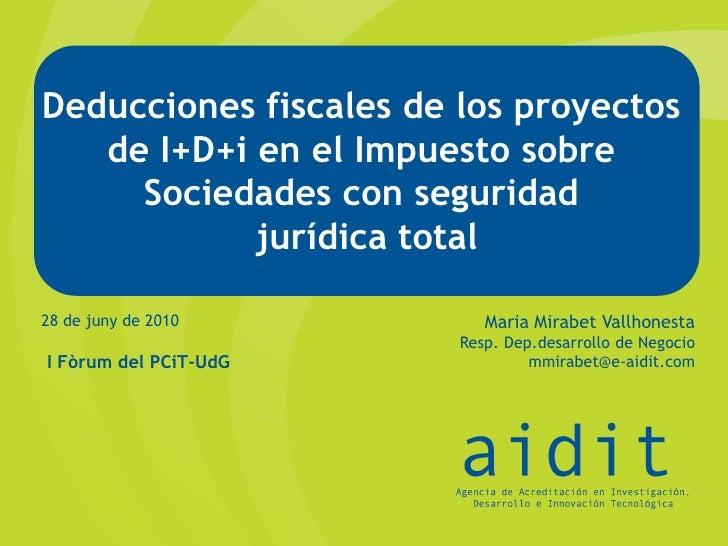 Deducciones fiscales de los proyectos    de I+D+i en el Impuesto sobre      Sociedades con seguridad             jurídica ...