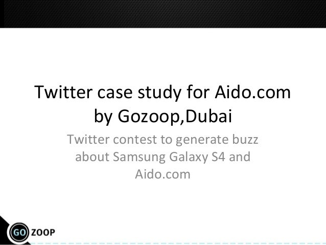 Twitter case study for Aido.comby Gozoop,DubaiTwitter contest to generate buzzabout Samsung Galaxy S4 andAido.com