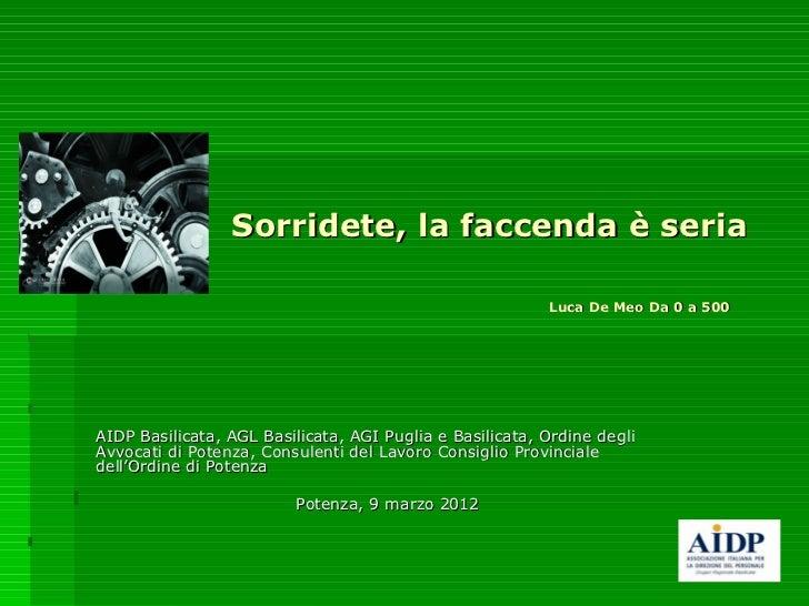 Sorridete, la faccenda è seria                                                          Luca De Meo Da 0 a 500AIDP Basilic...