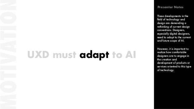 UXD must adapt to AI OTIVATIO These developments in the field of technology and design are demanding a rethinking of curren...