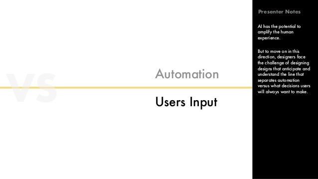 VS Automation Users Input AI has the potential to amplify the human experience. But to move on in this direction, designer...
