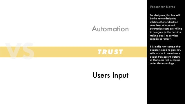 VS Automation Users Input TRUST For designers, this line will be the key to designing solutions that understand what level...