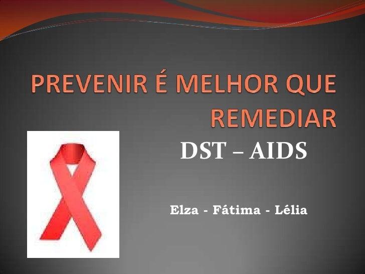 DST – AIDSElza - Fátima - Lélia