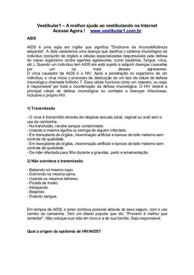 Vestibular1 – A melhor ajuda ao vestibulando na Internet Acesse Agora ! www.vestibular1.com.br AIDS AIDS é uma sigla em in...