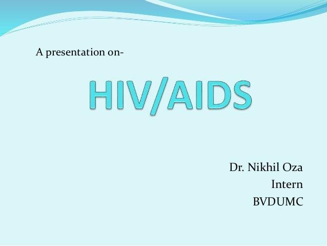 Dr. Nikhil Oza Intern BVDUMC A presentation on-