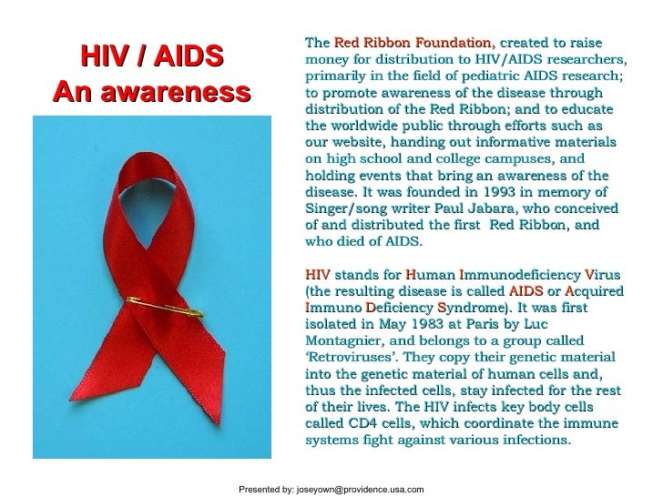 The  Red Ribbon Foundation,  created to raise money for distribution to HIV/AIDS researchers, primarily in the field of pe...