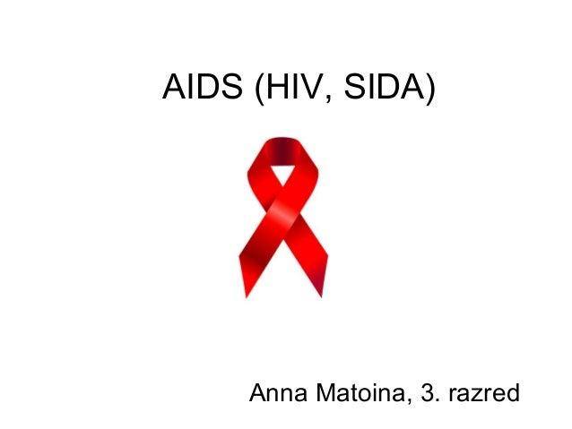 AIDS (HIV, SIDA)     Anna Matoina, 3. razred