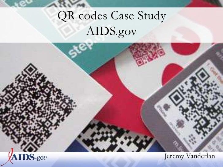 QR codes Case Study    AIDS.gov                  Jeremy Vanderlan