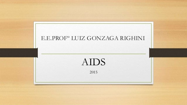 E.E.PROFº LUIZ GONZAGA RIGHINI AIDS 2015