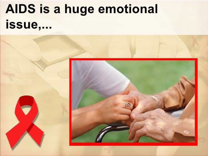 AIDS is a huge emotional issue,...