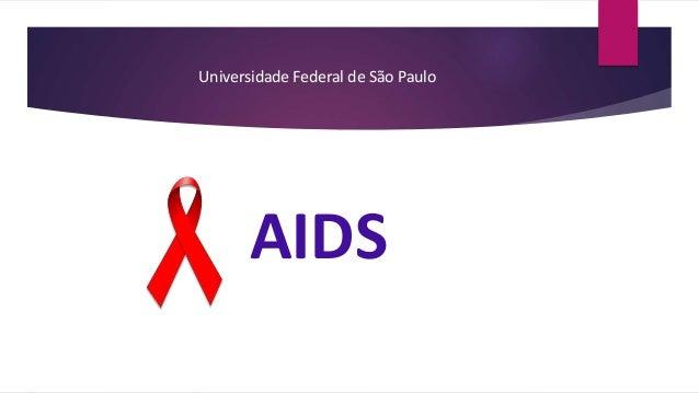 Universidade Federal de São Paulo AIDS