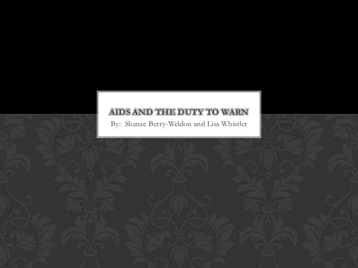 AIDS AND THE DUTY TO WARNBy: Shanae Berry-Weldon and Lisa Whistler