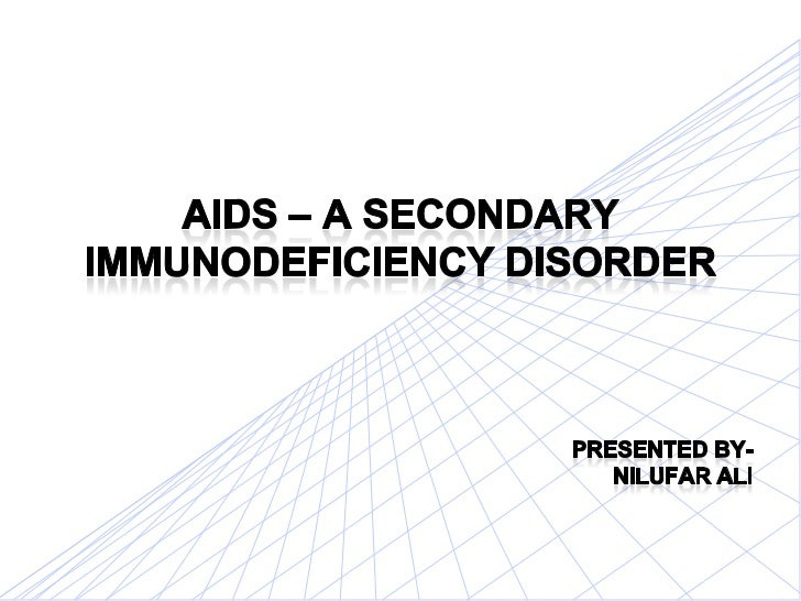 Secondary immunodeficiency, or acquiredimmunodeficiency, is the loss of immune functionand results from exposure to variou...