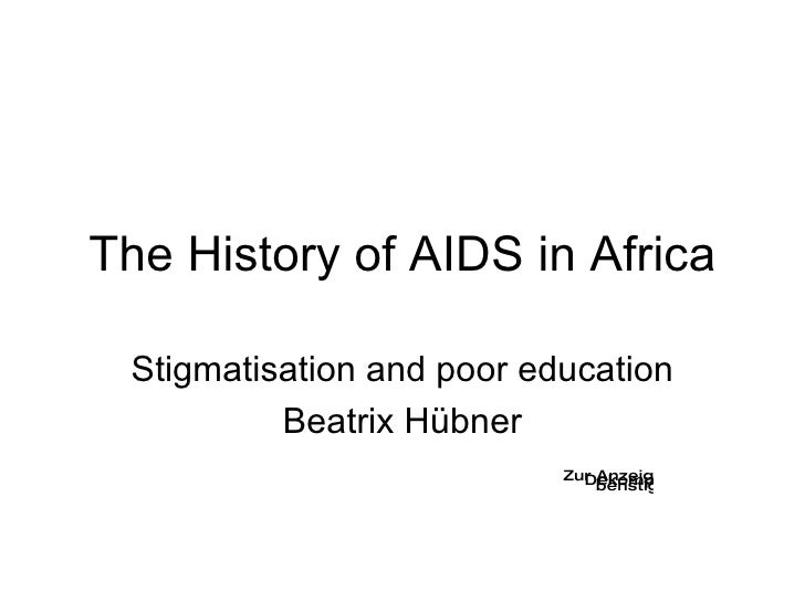 the origins and history of aids The origin of the aids pandemic has been traced back to aids: origin of pandemic 'was 1920s kinshasa' you can see the footprints of history in today's.