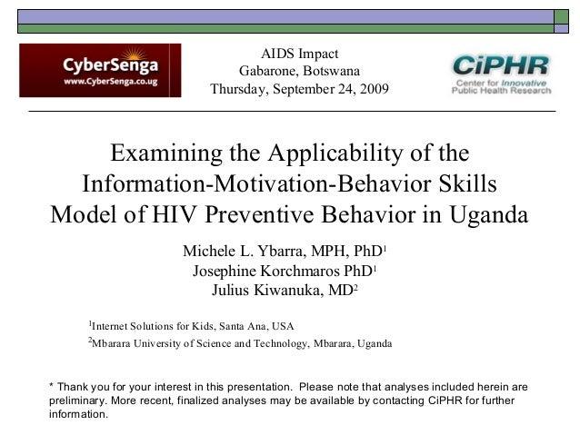 Examining the Applicability of the Information-Motivation-Behavior Skills Model of HIV Preventive Behavior in Uganda Miche...