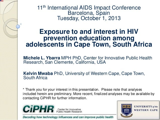 11th International AIDS Impact Conference Barcelona, Spain Tuesday, October 1, 2013 Exposure to and interest in HIV preven...