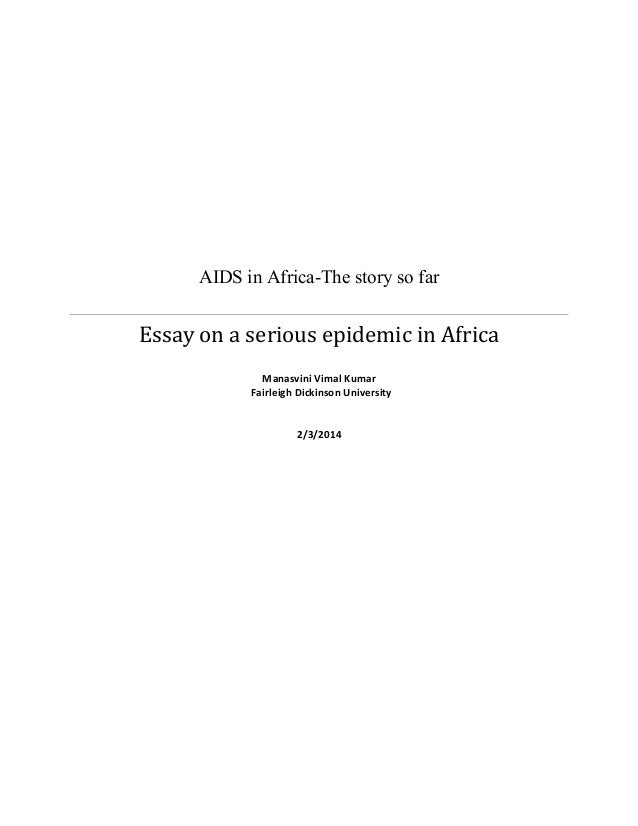 aides in africa essay There are roughly 238 million infected persons in all of africa.