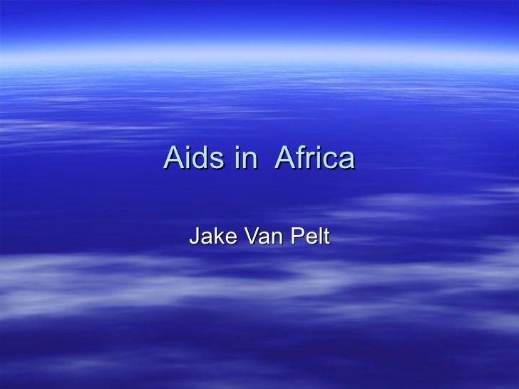 Aids in  Africa Jake Van Pelt