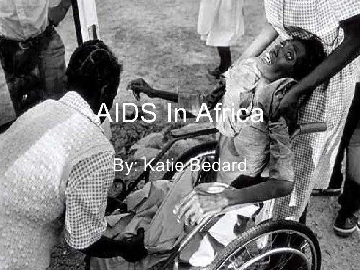 AIDS In Africa By: Katie Bedard