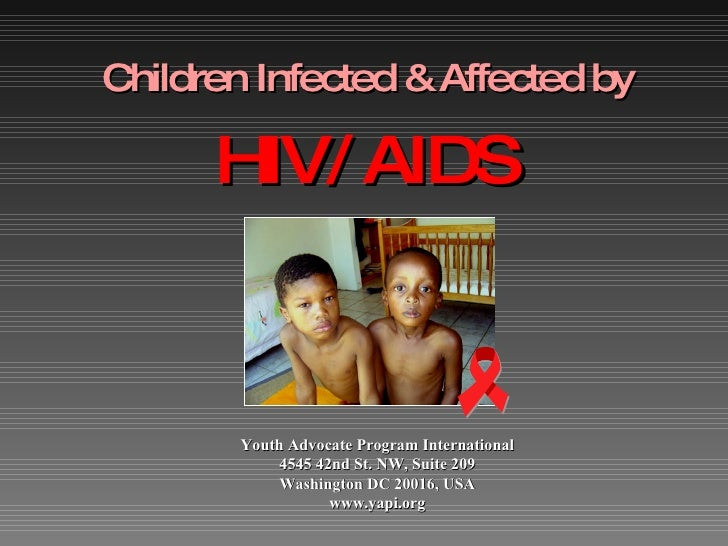 Youth Advocate Program International 4545 42nd St. NW, Suite 209 Washington DC 20016, USA www.yapi.org Children Infected &...