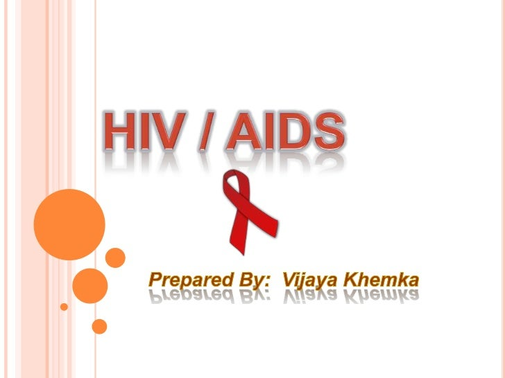 AIDS   Acquired immunodeficiency syndrome (AIDS) is a disease of    the human immune system caused by the human    immuno...