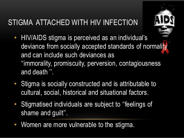 the stigma of hiv and aids End stigma with a vote of 188-0, the proposed house bill no 6617 passed the 3rd and final reading the measure aims to prevent spread of hiv and aids.