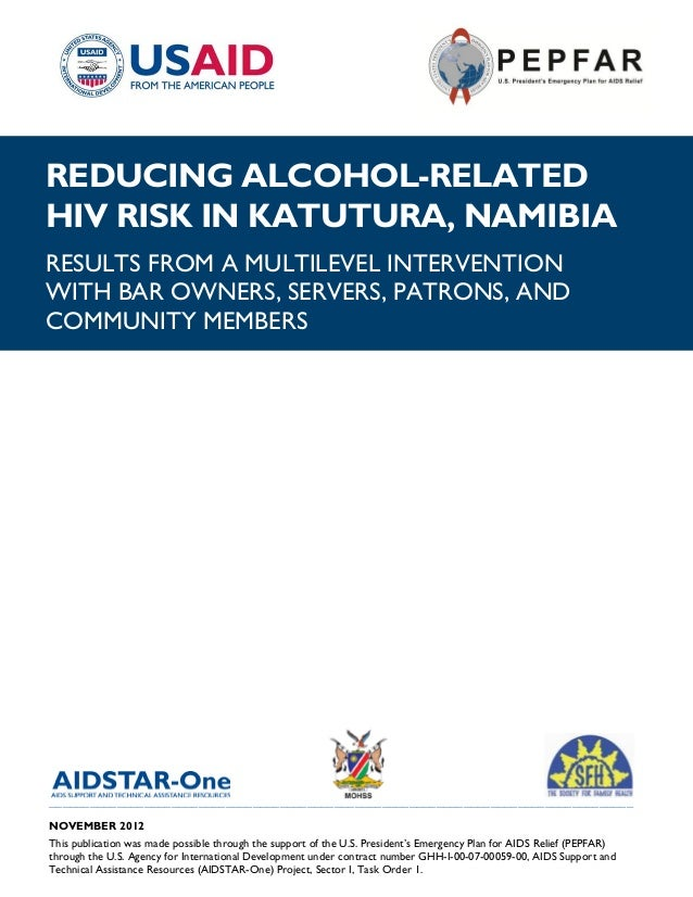 REDUCING ALCOHOL-RELATEDHIV RISK IN KATUTURA, NAMIBIARESULTS FROM A MULTILEVEL INTERVENTIONWITH BAR OWNERS, SERVERS, PATRO...