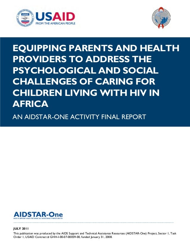 |EQUIPPING PARENTS AND HEALTHPROVIDERS TO ADDRESS THEPSYCHOLOGICAL AND SOCIALCHALLENGES OF CARING FORCHILDREN LIVING WITH ...