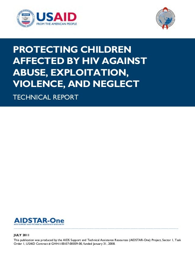  PROTECTING CHILDRENAFFECTED BY HIV AGAINSTABUSE, EXPLOITATION,VIOLENCE, AND NEGLECTTECHNICAL REPORT______________________...