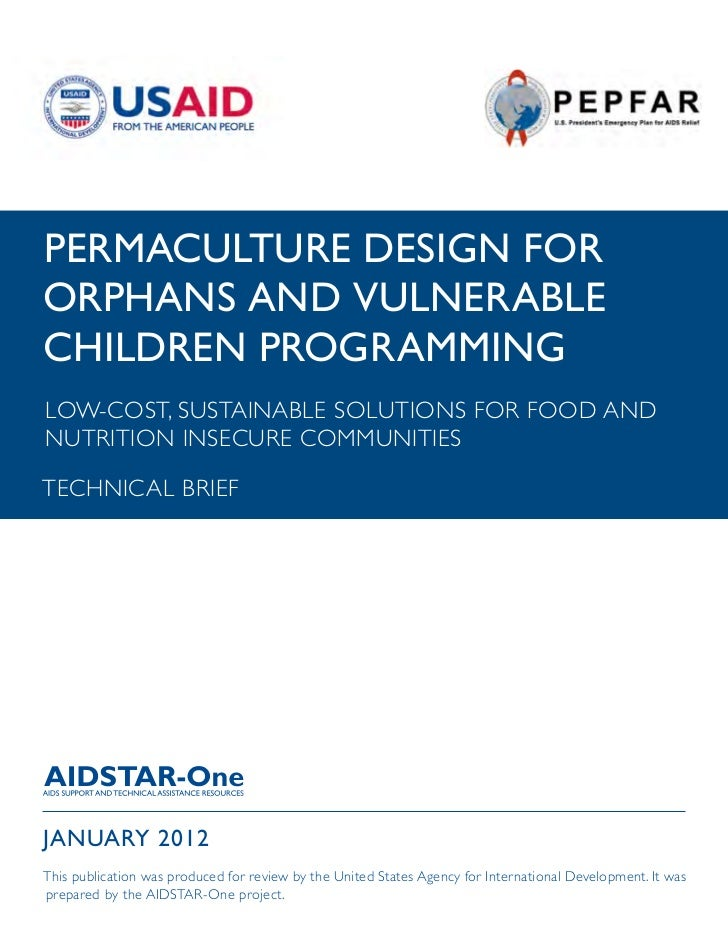 PERMACULTURE DESIGN FORORPHANS AND VULNERABLECHILDREN PROGRAMMINGLOW-COST, SUSTAINABLE SOLUTIONS FOR FOOD ANDNUTRITION INS...