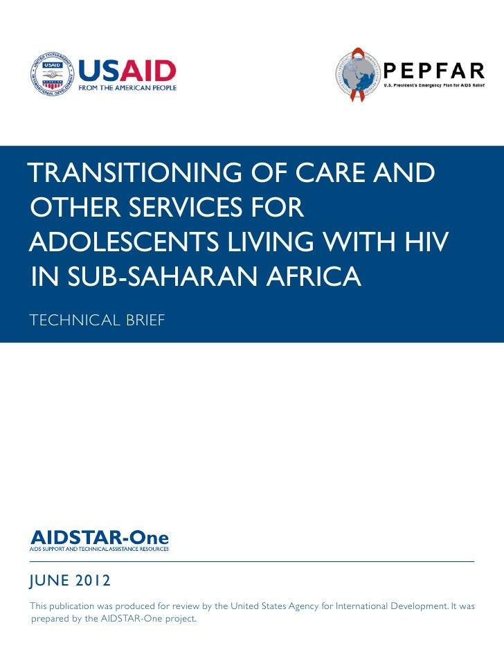TRANSITIONING OF CARE ANDOTHER SERVICES FORADOLESCENTS LIVING WITH HIVIN SUB-SAHARAN AFRICATECHNICAL BRIEFJUNE 2012This pu...